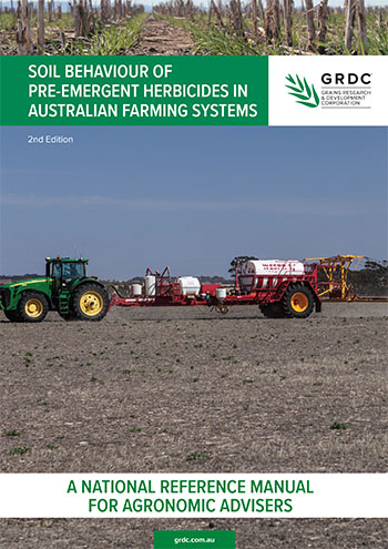 Soil behaviour of pre-emergent herbicides in Australian farming systems: a reference manual for agronomic advisers